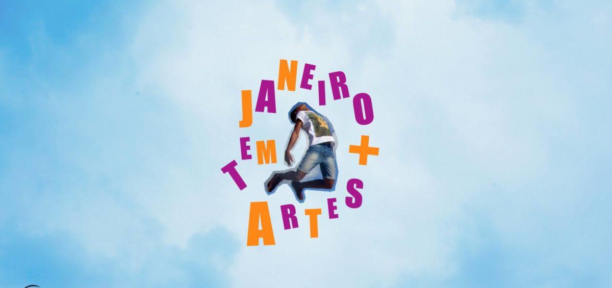 Janeiro tem mais artes